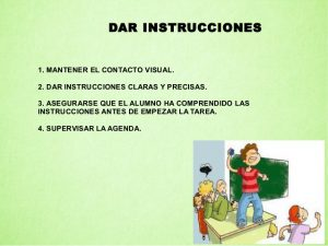 Dar instrucciones