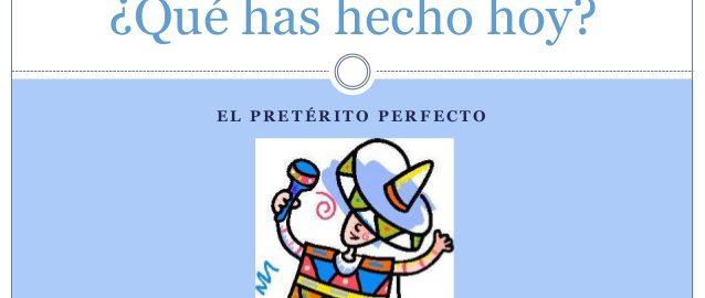 presente perfecto o preterito perfecto