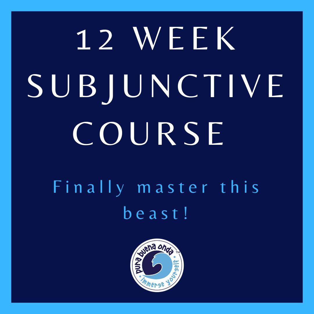 12 week subjunctive course